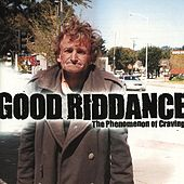 The Phenomenon Of Craving by Good Riddance