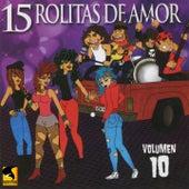 15 Rolitas de Amor, Vol. 10 by Various Artists