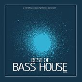 Best of Bass House 2016 von Various Artists