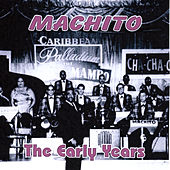 Machito: The Early Years by Machito