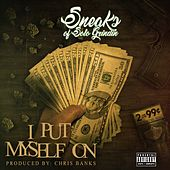 I Put Myself On - Single by Sneaks