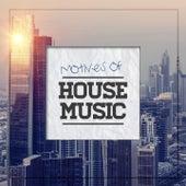 Motives of House Music, Vol. 1 de Various Artists