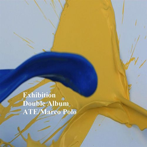 Ate / Marco Polo by Exhibition