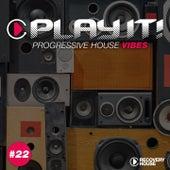 Play It! - Progressive House Vibes, Vol. 22 von Various Artists
