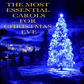 The Most Essential Carols for Christmas Eve de Various Artists
