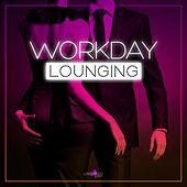 Workday Lounging by Various Artists