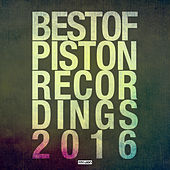 Best Of Piston Recordings 2016 - Deep House by Various Artists