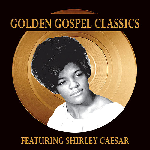 Golden Gospel Classics by Shirley Caesar