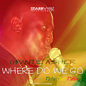 Where Do We Go by Grantie Asher