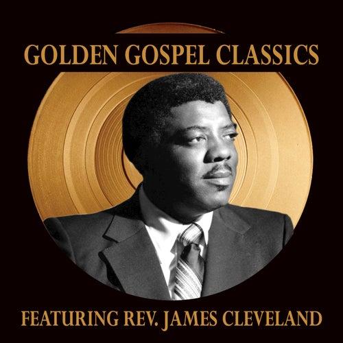 Golden Gospel Classics by Rev. James Cleveland