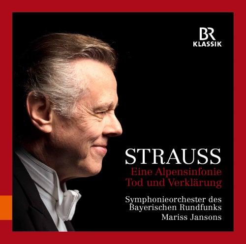 R. Strauss: Eine Alpensinfonie & Tod und Verklärung (Live) by Symphonie-Orchester des Bayerischen Rundfunks