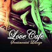 Love Cafe' - Sentimental Lounge by Various Artists