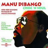 Choc 'n Soul (1978-1989 Sessions Reissued By Manu Dibango) by Manu Dibango