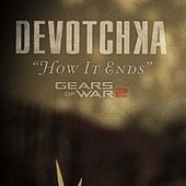 How it Ends by DeVotchKa