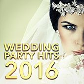 Wedding Party Hits 2016 von Various Artists