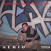 Nightmares Turned Into Reality by Serio