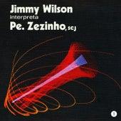 Jimmy Wilson Interpreta Pe. Zezinho SCJ, Vol. 1 by Jimmy Wilson