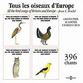 Tous les oiseaux d'Europe x 396 chants (All the Bird Songs of Britain and Europe) di Various Artists