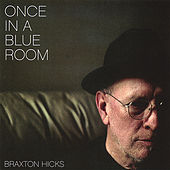 Once in a Blue Room by Braxton Hicks