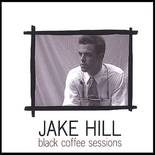 Black Coffee Sessions by Jake Hill