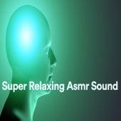 Super Relaxing Asmr Sound de Various Artists