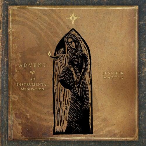 Advent: An Instrumental Meditation de Jennifer Martin