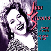 Songs I Wrote or Wish I Did by Judi Silvano