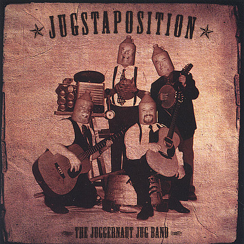 Jugstaposition by Juggernaut Jug Band
