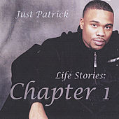 Life Stories: Chapter 1 by Just Patrick