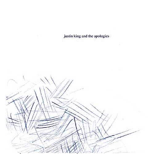 Justin King and the Apologies by Justin King and the Apologies