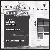 Dynablob 3: 26th March 1999 by John Wesley Harding