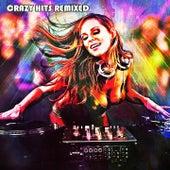 Crazy Hits Remixed de Various Artists