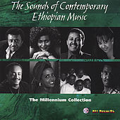 The Sounds of Contemporary Ethiopian Music - the Millennium Collection by Various Artists