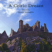 A Celtic Dream by Michele McLaughlin