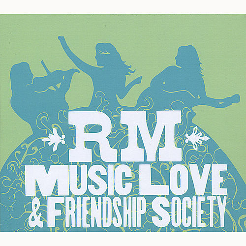Rm Music Love & Friendship Society by Ted Murray Jones