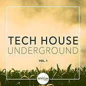 Tech House Underground, Vol. 1 by Various Artists