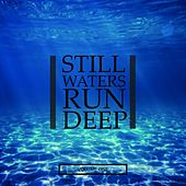 Still Waters Run Deep, Vol. 1 (Selection Of Super Chilled Vibes) de Various Artists