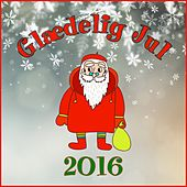 Glædelig Jul 2016 by Various Artists