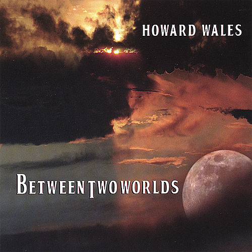 Between Two Worlds by Howard Wales