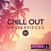 Chill Out Masterpieces 01 (by Hotmixradio) de Various Artists