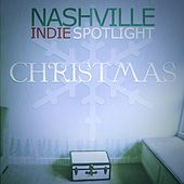 Nashville Indie Spotlight Christmas II by Various Artists