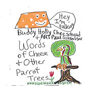 Words of Cheese & Other Parrot Trees by Art Paul Schlosser