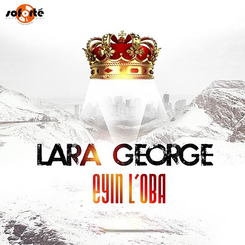 Eyin L'oba by Lara George