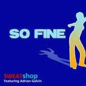 So Fine de Sweatshop
