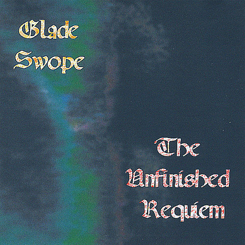 The Unfinished Requiem (Tenth Anniversary Edition) by Glade Swope
