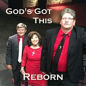 God's Got This by Reborn