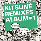 Kitsuné Remixes Album #1 (Bonus Track Version) by Various Artists
