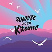 Sunrise with Kitsuné de Various Artists