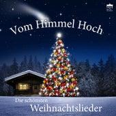 Vom Himmel hoch: Die schönsten Weihnachtslieder de Various Artists