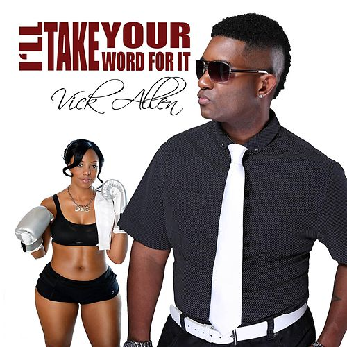 I'll Take Your Word for It by Vick Allen